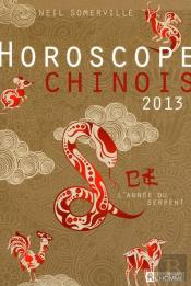 Horoscope Chinois 2013 - L'Annee Du Serpent