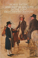 Horse Racing And British Society In The Long Eighteenth Century
