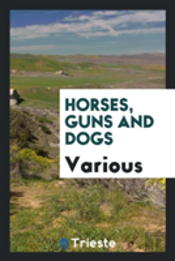 Horses, Guns And Dogs