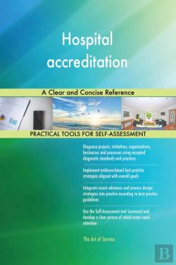 Bertrand.pt - Hospital Accreditation A Clear And Concise Reference