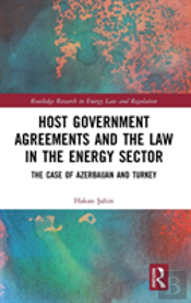 Host Government Agreements And The Law In The Energy Sector
