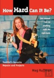 How Hard Can It Be?: Toolgirl'S Favorite
