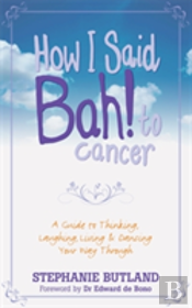 How I Said Bah! To Cancer