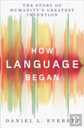 How Language Began 8211 The Story Of