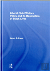 How Liberal Child Welfare Policy De