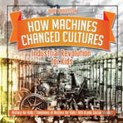 How Machines Changed Cultures