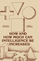 How Much And How Can Intelligence Be Increased?
