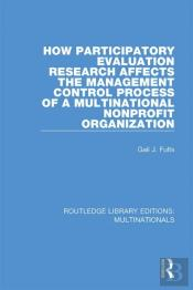 How Participatory Evaluation Research Affects The Management Control Process Of A Multinational Nonprofit Organization