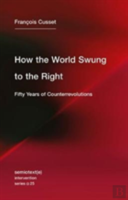 Bertrand.pt - How The World Swung To The Right - Fifty Years Of Counterrevolutions