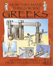 How They Made Things Work: Greeks