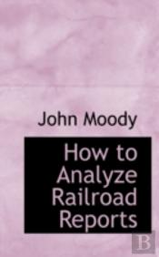 How To Analyze Railroad Reports