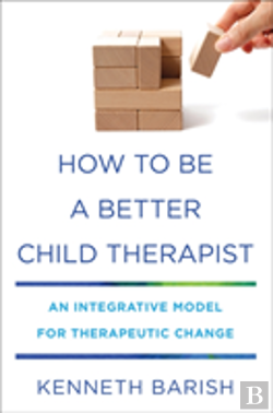 Bertrand.pt - How To Be A Better Child Therapist 82