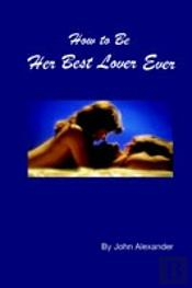 How To Be Her Best Lover Ever