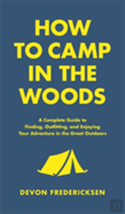 Bertrand.pt - How To Camp In The Woods