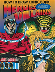 How To Draw Comic Book Heroes And Villains
