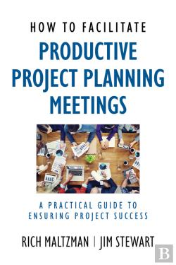 Bertrand.pt - How To Facilitate Productive Project Planning Meetings