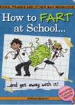 How To Fart At School