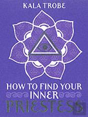 HOW TO FIND YOUR INNER PRIESTESS