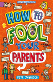 How To Fool Your Parents