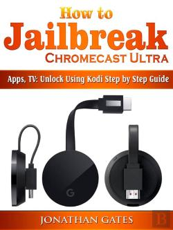 Bertrand.pt - How To Jailbreak Chromecast Ultra, Apps, Tv