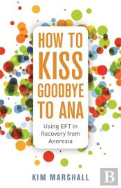 How To Kiss Goodbye To Ana