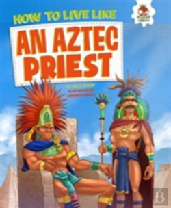 Bertrand.pt - How To Live Like An Aztec Priest