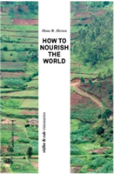How To Nourish The World
