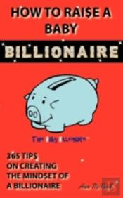 How To Raise A Baby Billionaire