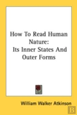 Bertrand.pt - How To Read Human Nature: Its Inner States And Outer Forms