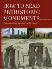 How To Read Prehistoric Monuments