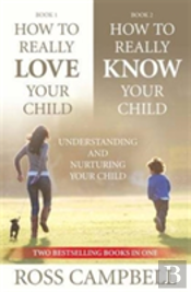 How To Really Love Your Child/How To Really Know Your Child