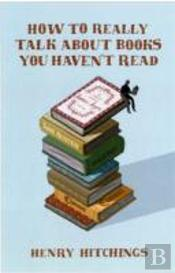 How To Really Talk About Books You Haven'T Read