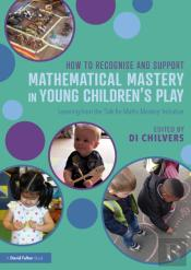 How To Recognise And Support Mathematical Mastery In Young Children'S Play