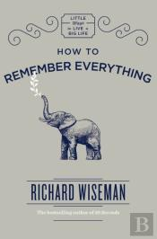 How To Remember Everything