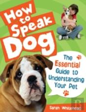 How To Speak Dog!