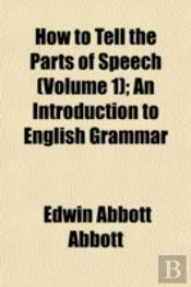 How To Tell The Parts Of Speech (Volume