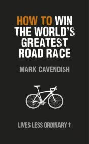 How To Win The World'S Greatest Road Race