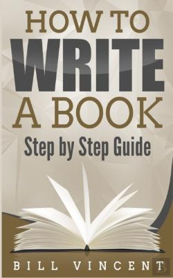 Bertrand.pt - How To Write A Book: Step By Step Guide