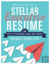 How To Write A Stellar Executive Resume