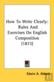 How To Write Clearly: Rules And Exercise