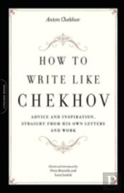 How To Write Like Chekhov