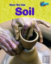 How We Use Soil
