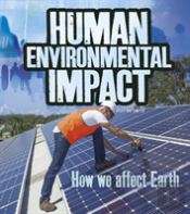 Human Environmental Impact How We Affect