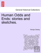 Human Odds And Ends: Stories And Sketche