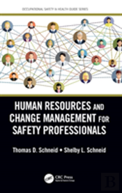 Human Resources And Change Management For Safety Professionals