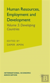 Human Resources, Employment And Developmentdeveloping Countries