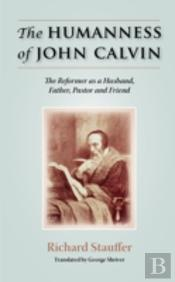 Humanness Of John Calvin