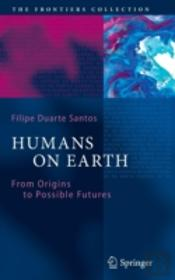 Humans On Earth Past Present & Future