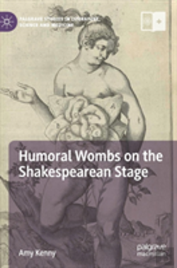 Bertrand.pt - Humoral Wombs On The Shakespearean Stage