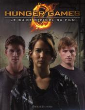 Hunger Games : The Official Illustrated Movie Companion Book